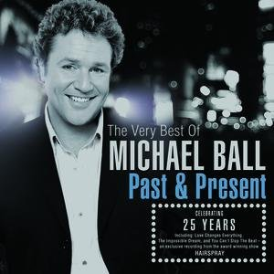 Image for 'Past And Present: The Very Best Of Michael Ball'