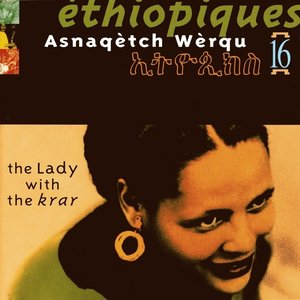 Image for 'Ethiopiques 16, Asnaq?tch W?rqu, The lady with the kra'