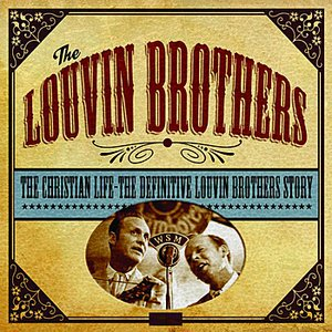 Image for 'The Christian Life - The Definitive Louvin Brothers Story'