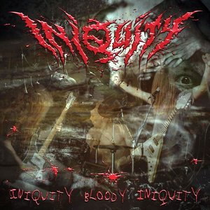 Image for 'Iniquity Bloody Iniquity'