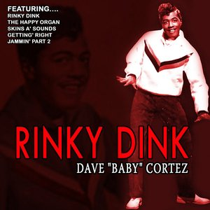 "Image for 'Rinky Dink - Dave ""Baby"" Cortez (Remastered)'"