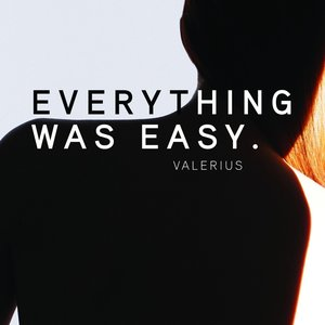 Image for 'Everything Was Easy'