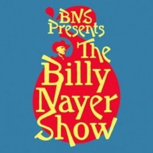 Image for 'BNS Presents The Billy Nayer Show'