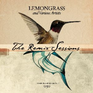 "Image for 'Lemongrass & Various Artists - ""The Remix Sessions""'"