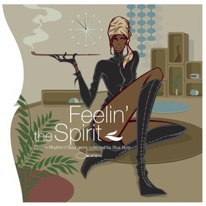Image for 'Groovexperience : Feelin' The Spirit Groovy Rhythm & Soul Gems Collected By Blue Note'