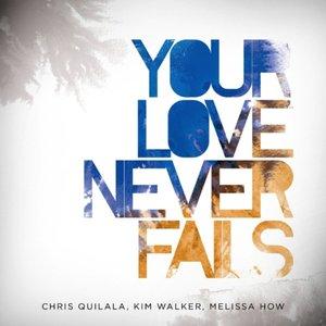 Immagine per 'Your Love Never Fails'