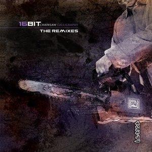 Bild für 'Chainsaw Calligraphy: The Remixes'