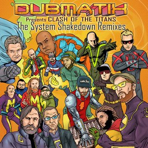 Image for 'presents Clash Of The Titans (The System Shakedown Remixes)'