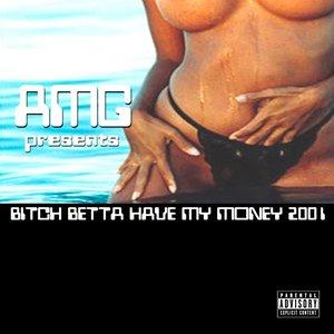 Bild für 'Bitch Better Have My Money 2001'