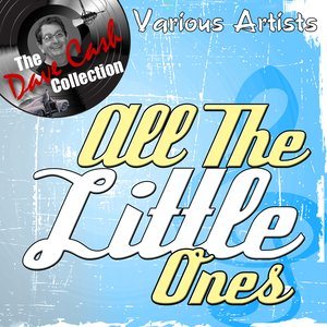 Image for 'All The Little Ones - [The Dave Cash Collection]'