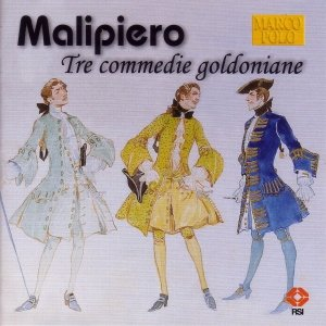 Image for 'MALIPIERO: Tre Commedie Goldoniane / Stradivario / Gabrieliana'