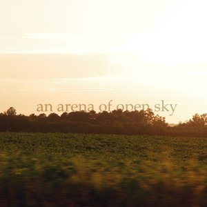 Image for 'An Arena Of Open Sky'