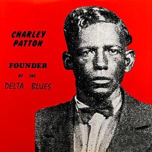 Charley Patton - Hammer Blues / When Your Way Gets Dark