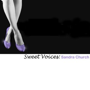 Image for 'Sweet Voices: Sandra Church'