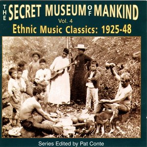 Bild för 'The Secret Museum Of Mankind Vol. 4: Ethnic Music Classics (1925-48)'