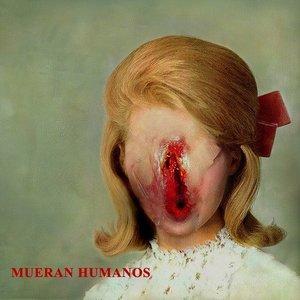 Imagem de 'Mueran Humanos'