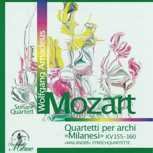 Image for 'Wolfgang Amadeus Mozart : Quartetti per archi Milanesi, KV 155 - 160, Meilaender Streichquartette (Sonare Quartett)'