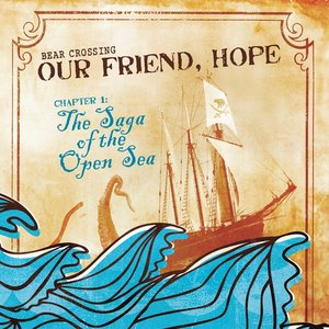 Image for 'Our Friend, Hope - Chapter 1 - The Saga Of The Open Sea'