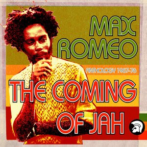 Image for 'The Coming of Jah: Max Romeo Anthology 1967-76'