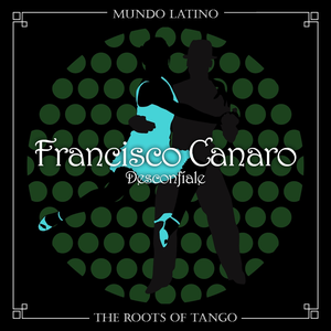 The Roots of Tango - Desconfíale