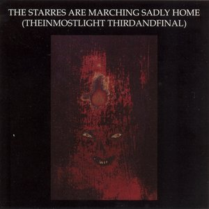 Image for 'The Starres Are Marching Sadly Home (TheInmostLight ThirdAndFinal)'
