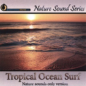 Image for 'Tropical Ocean Surf (Nature Sounds Only version)'