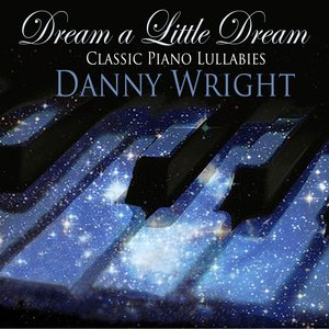 Image for 'Dream a Little Dream: Classic Piano Lullabies'