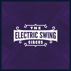 Image for 'The Electric Swing Circus'