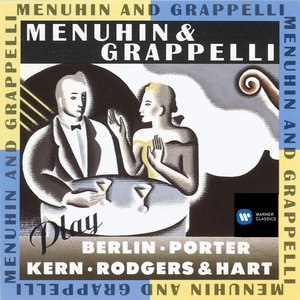 Image for 'Menuhin & Grappelli Play Berlin, Kern, Porter & Rodgers & Hart'