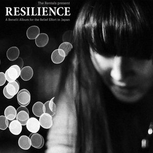 Image for 'The Rentals Present: Resilience (A Benefit Album for the Relief Effort In Japan)'