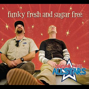 Image for 'Funky Fresh and Sugar Free'