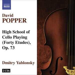 Image for 'Popper, D.: High School of Cello Playing, Op. 73'