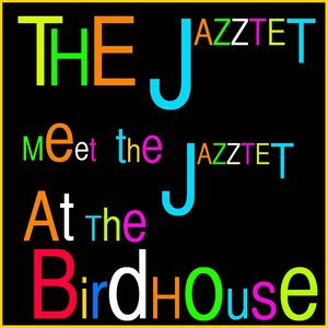 Image for 'Meet the Jazztet / At Birdhouse'