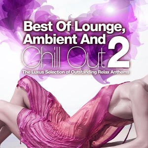 Imagen de 'Best of Lounge, Ambient and Chill Out, Vol.2 (The Luxus Selection of Outstanding Relax Anthems)'