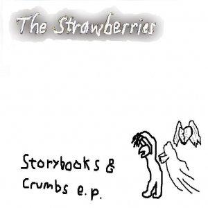 Bild für 'The Strawberries - Storybooks & Crumbs e.p.'