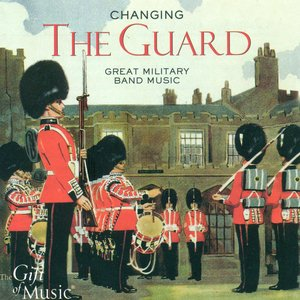Image for 'Band Music (Changing of the Guard - Great Military Band Music)'