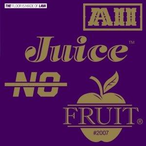 Bild för 'All Juice No Fruit (Remixed)'