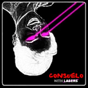 Image for 'Consuelo With Lasers'