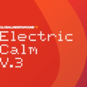 Image for 'Global Underground: Electric Calm Vol 3'