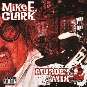 Image pour 'Mike E. Clark's Psychopathic Murder Mix Vol. 2'