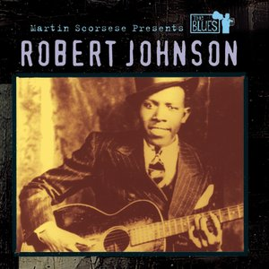 Image for 'Martin Scorsese Presents The Blues: Robert Johnson'