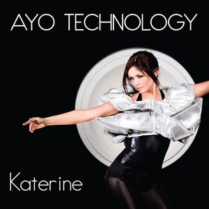 Ayo Technology - Katerine Avgoustakis [Download 128,MP3]