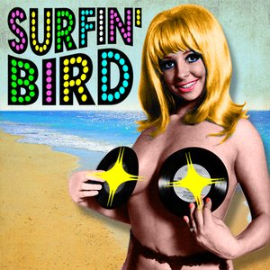 Image for 'Surfin' Bird (Made Famous by The Trashmen)'