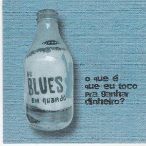Image for 'De Blues em Quando'