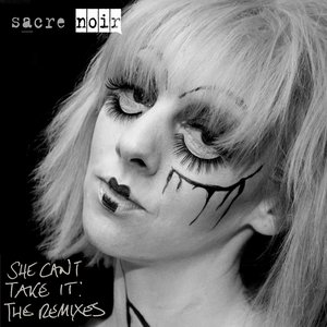 Image for 'She Can't Take It: The Remixes'