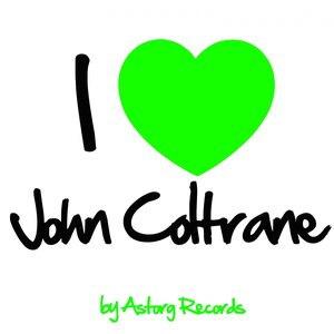 Image for 'I Love John Coltrane (Jazz Masters collection)'