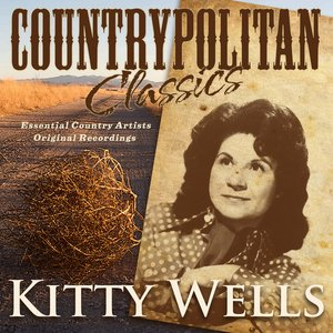Image for 'Countrypolitan Classics - Kitty Wells'