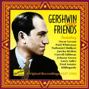 Image for 'Gershwin, George: Gershwin and Friends (1927-1951)'