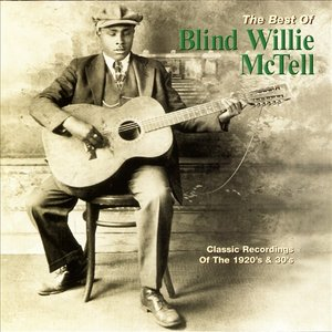 Image for 'The Best Of Blind Willie McTell'