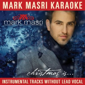 Image for 'Mark Masri Karaoke - Christmas Is'